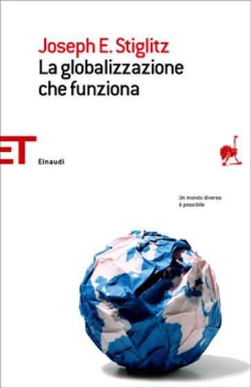 La globalizzazione che funziona - Joseph E. Stiglitz | Ericsfund.org