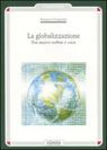 La globalizzazione. Tra nuovo ordine e caos - Franco Cardini |