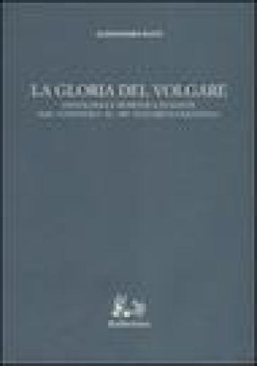 La gloria del volgare. Ontologia e semiotica in Dante dal «Convivio» al «De vulgari eloquentia» - Alessandro Raffi | Jonathanterrington.com