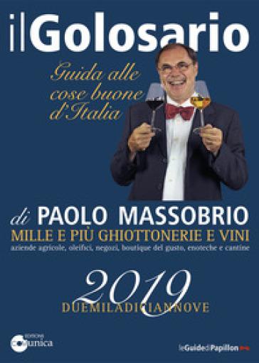 Il golosario 2019 Guida alle cose buone d'Italia