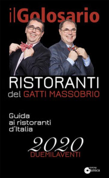 Il golosario 2020. Guida ai ristoranti d'Italia - Paolo Massobrio | Jonathanterrington.com