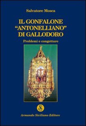 Il gonfalone «antonelliano» di Gallodoro - Salvatore Mosca | Kritjur.org