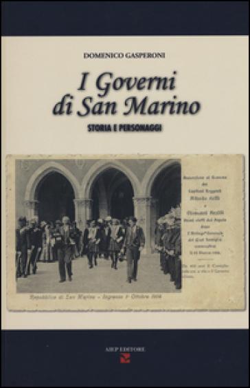 I governi di San Marino. Storia e personaggi