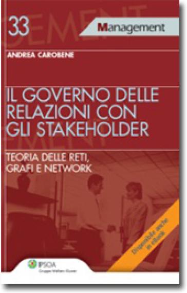 Il governo delle relazioni con gli stakeholder - Andrea Carobene | Rochesterscifianimecon.com
