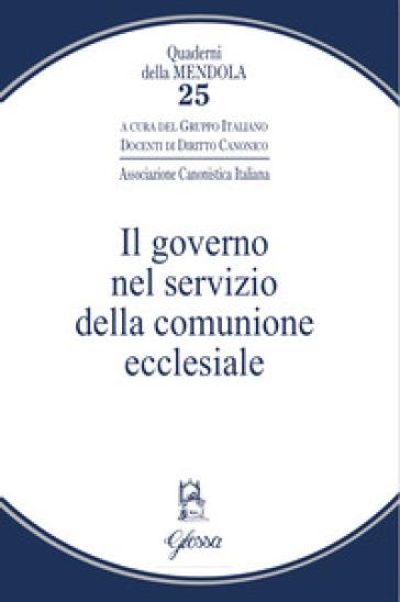 Il governo nel servizio della comunione ecclesiale - Gruppo italiano docenti di diritto canonico   Rochesterscifianimecon.com