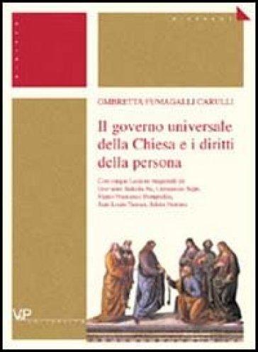Il governo universale della Chiesa e i diritti della persona - Ombretta Fumagalli Carulli |
