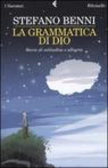 La grammatica di Dio. Storie di solitudine e allegria - Stefano Benni   Kritjur.org