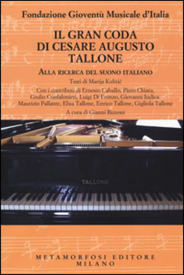 Il gran coda di Cesare Augusto Tallone. Alla ricerca del suono italiano - G. Rizzoni   Rochesterscifianimecon.com