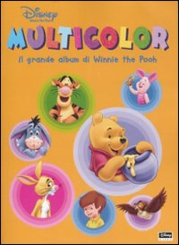 Il grande album di Winnie the Pooh. Multicolor. Ediz. illustrata