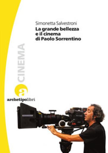 La grande bellezza e il cinema di Paolo Sorrentino - Simonetta Salvestroni | Thecosgala.com