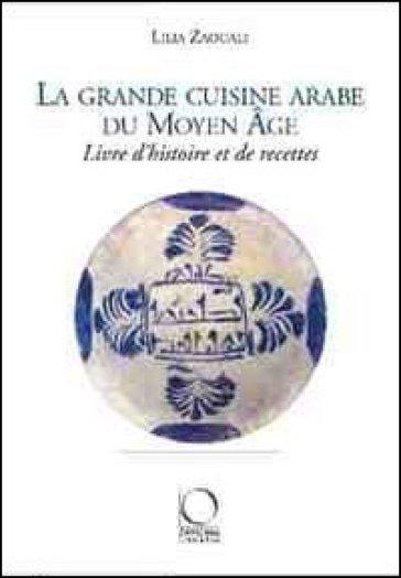 La grande cuisine arabe du Moyen Age - Lilia Zaouali pdf epub