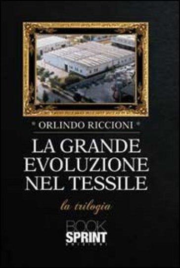 La grande evoluzione nel tessile - Orlindo Riccioni |