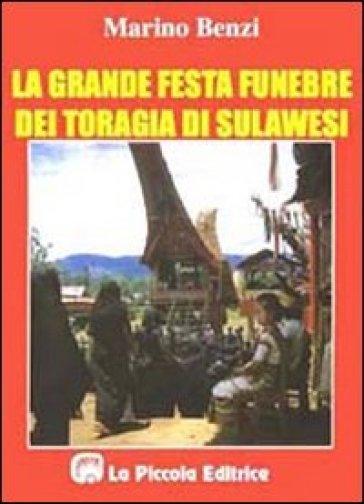 La grande festa funebre dei toragia di Sulawesi - Marino Benzi | Kritjur.org