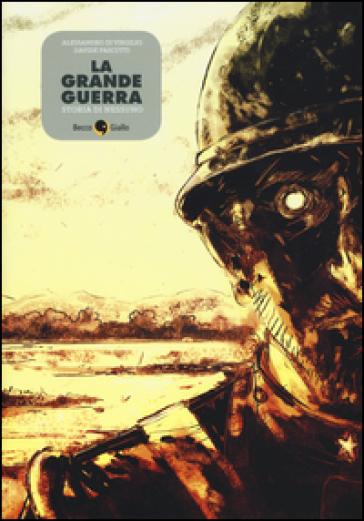 La grande guerra. Storia di Nessuno - Alessandro Di Virgilio  