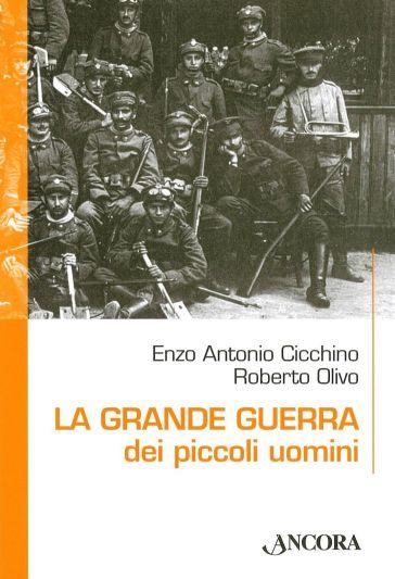 La grande guerra dei piccoli uomini - Enzo Antonio Cicchino |