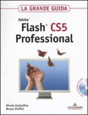 La grande guida. Adobe Flash CS5 Professional. Con DVD-Rom