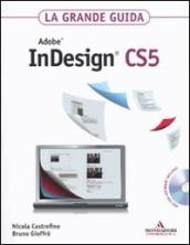 La grande guida. Adobe InDesign CS5. Con DVD-Rom