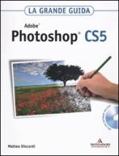 La grande guida. Adobe Photoshop CS5. Con DVD-Rom