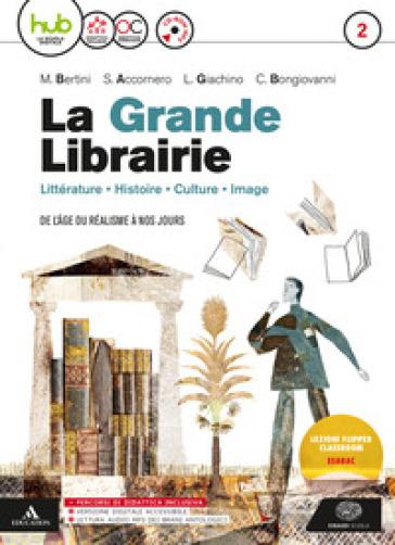 La grande libraire. Per le Scuole superiori. Con e-book. Con espansione online. Con CD-Audio. 2. - Mariolina Bertini pdf epub