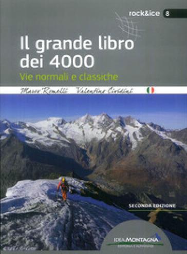 Il grande libro dei 4000. Vie normali e classiche - Marco Romelli |