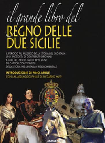 Il grande libro del Regno delle Due Sicilie - C. Capezzuto   Rochesterscifianimecon.com