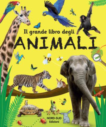 Il grande libro degli animali. Ediz. a colori - A. Bassi | Ericsfund.org
