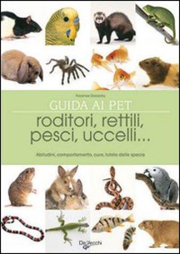 Il grande libro degli animali da compagnia - Florence Desachy | Rochesterscifianimecon.com