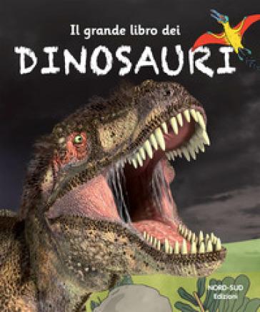 Il grande libro dei dinosauri. Ediz. a colori - A. Bassi pdf epub
