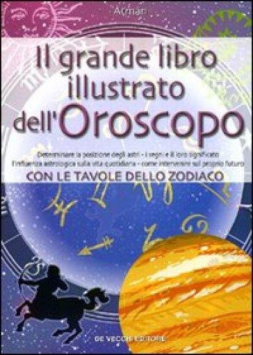 Il grande libro illustrato dell'oroscopo - Atman  