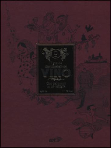 Il grande libro illustrato del vino. Giro del mondo in 110 bottiglie - Steingrimur Sigurgeirsson |