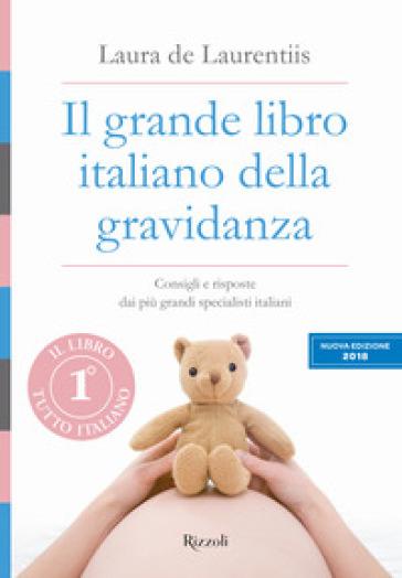 Il grande libro italiano della gravidanza - Laura De Laurentiis |
