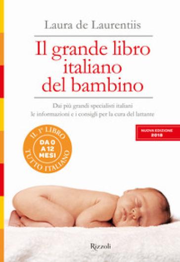 Il grande libro italiano del bambino - Laura De Laurentiis |