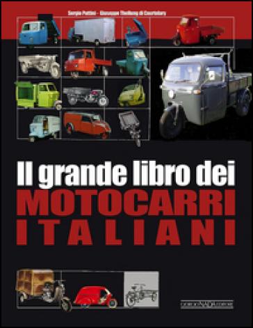 Il grande libro dei motocarri italiani - Sergio Puttini pdf epub