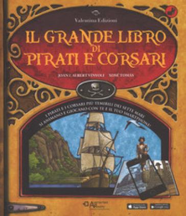 Il grande libro di pirati e corsari. Con App. Ediz. a colori - Joan Vinyoli | Rochesterscifianimecon.com