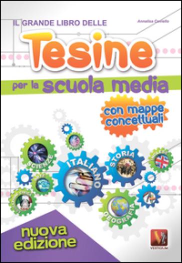 Il grande libro delle tesine per la scuola media - Annalisa Coviello |