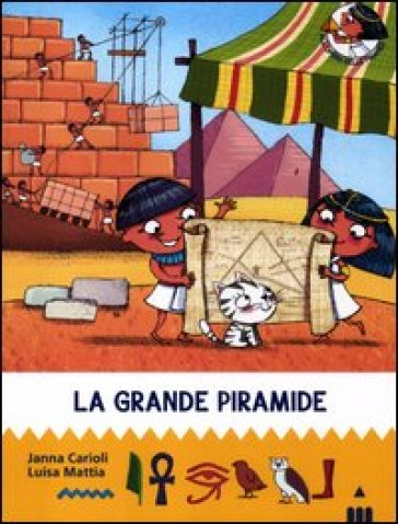 La grande piramide. All'ombra delle piramidi. Ediz. illustrata. 5. - Janna Carioli | Jonathanterrington.com