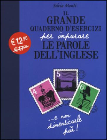 Il grande quaderno d'esercizi per imparare le parole dell'inglese. 2. - Silvia Monti |
