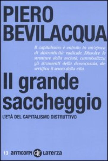 Il grande saccheggio. L'età del capitalismo distruttivo - Piero Bevilacqua   Thecosgala.com