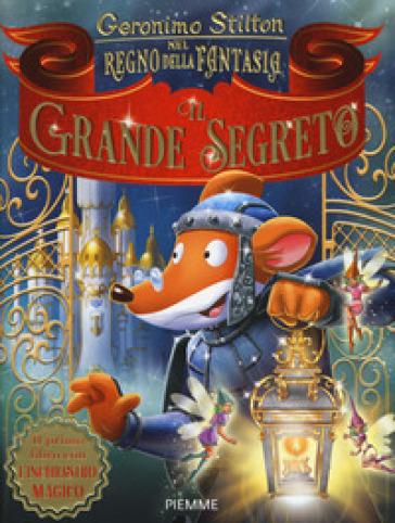 Il grande segreto nel Regno della Fantasia. Ediz. a colori - Geronimo Stilton   Jonathanterrington.com