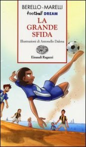 La grande sfida. Football dream
