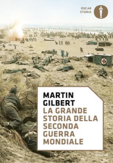 La grande storia della seconda guerra mondiale - Martin Gilbert   Rochesterscifianimecon.com