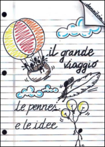 Il grande viaggio! Le penne e le idee - Dammilvia   Kritjur.org
