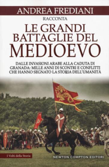 Le grandi battaglie del Medioevo - Andrea Frediani   Thecosgala.com