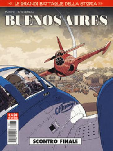 Le grandi battaglie della storia. 12: Buenos Aires. Scontro finale - Jack Manini  