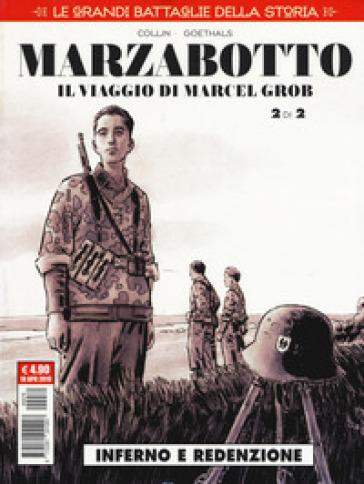 Le grandi battaglie della storia. 19: Marzabotto. Il viaggio di Marcel Grob. Inferno e redenzione