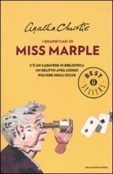 I grandi casi di Miss Marple: C'è un cadavere in biblioteca-Un delitto avrà luogo-Polvere negli occhi - Agatha Christie  