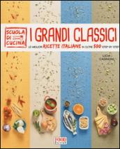 I grandi classici. Le migliori ricette italiane in oltre 500 step by step