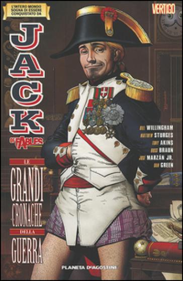 Le grandi cronache della guerra. Jack of fables. 6. - Bill Willingham |