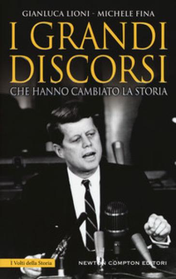 I grandi discorsi che hanno cambiato la storia - Gianluca Lioni | Rochesterscifianimecon.com