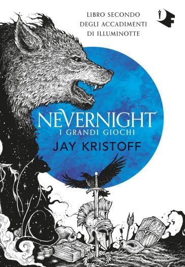 I grandi giochi. Nevernight (Libro secondo degli accadimenti di Illuminotte) - Jay Kristoff |